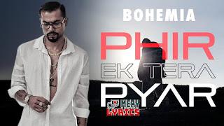Phir Ek Tera Pyar By Bohemia - Lyrics