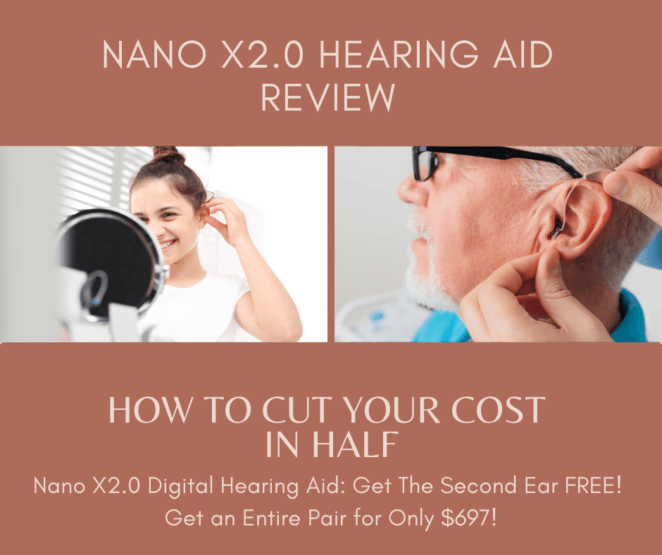 How To Cut Your Cost In Half! Nano Hearing Aids Review- Nano X2.0