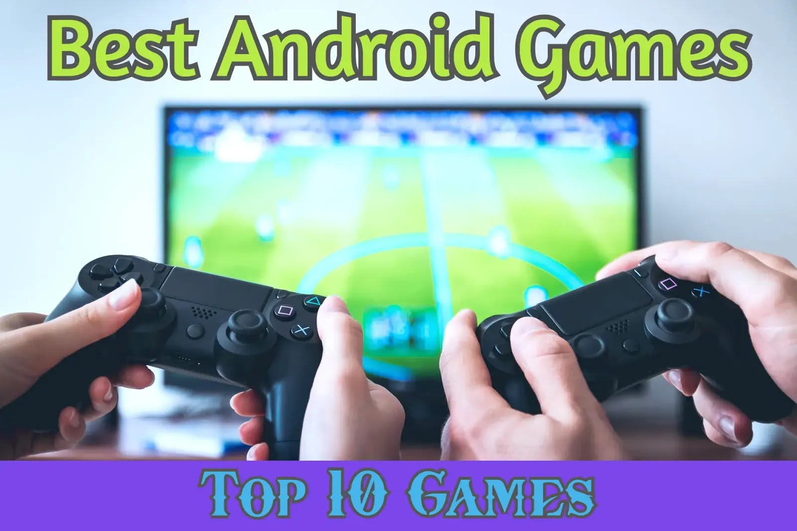 Top 10 best Android games to Play!