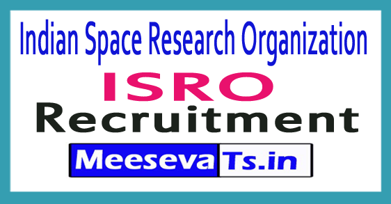 Indian Space Research Organization ISRO Recruitment Notification 2017