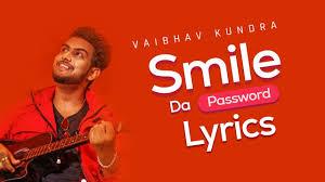Smile Da Password Lyrics in English :- Vaibhav Kundra | Shera Dhaliwal