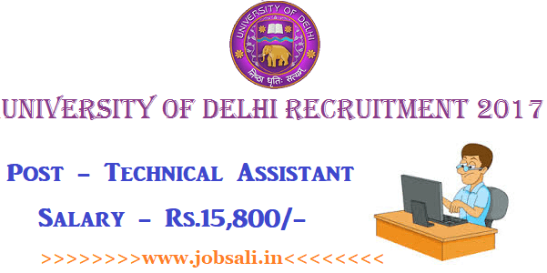 University of Delhi Recruitment 2017, Govt jobs in Delhi, DU Technical Assistant jobs