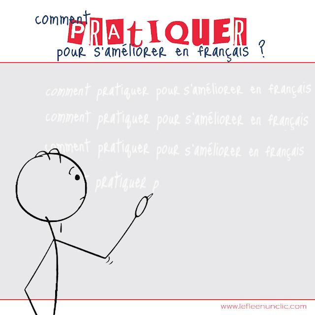 comment pratiquer pour s'améliorer en français, microlearning, fle, le FLE en un 'clic'