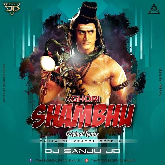 AGHORI SHAMBHU - ORIGINAL MIX - DJ SANJU JD