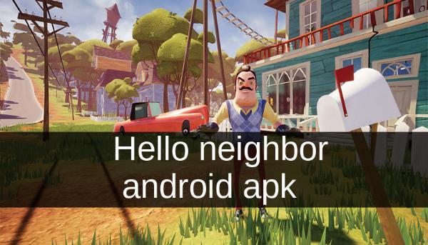Hello neighbor android apk