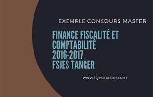 Exemple Concours Master Finance Fiscalité et Comptabilité 2016-2017 - Fsjes Tanger