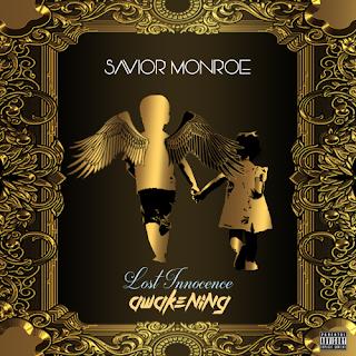 New Music: Savior Monroe - Lost Innocence Awakening