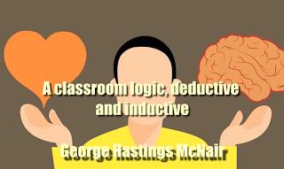 A classroom logic, deductive and inductive
