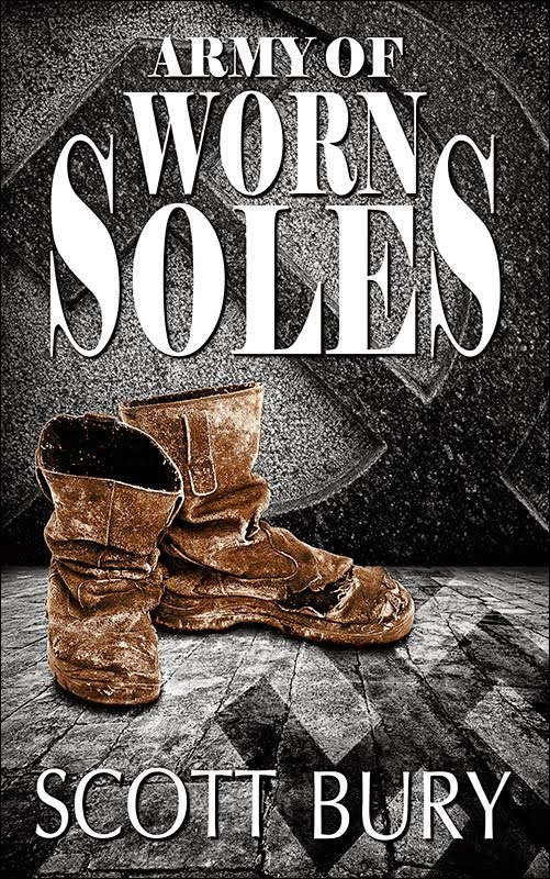 Newest novel: ARMY OF WORN SOLES