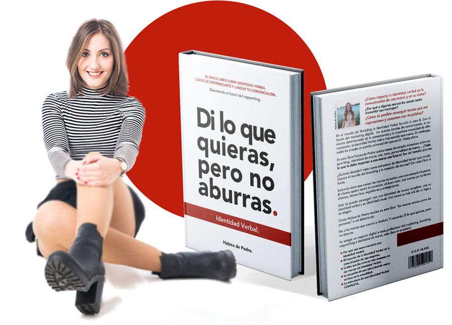 Identidad Verbal Di lo que quieras pero no aburras Haizea de Pedro libro sobre el futuro del copywriting