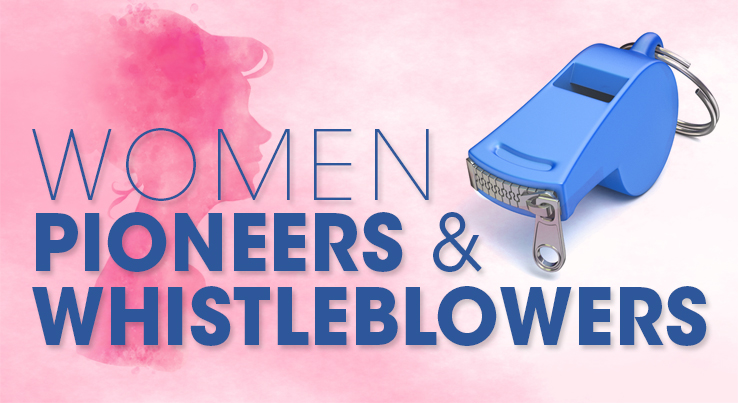 Women, Pioneers and Whistleblowers
