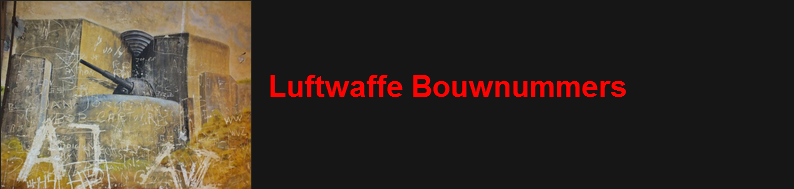 http://www.bunkerinfo.nl/2010/11/luftwaffe-bouwnummers.html