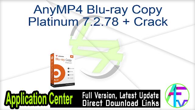 AnyMP4 Blu-ray Copy Platinum 7.2.78 + Crack