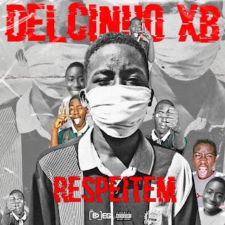 Delcinho XB - Respeitem [Prod. Cosmo Play]