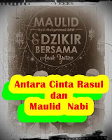Antara Cinta Rasul dan Maulid Nabi  Sumber Dari -> http://wahdah.or.id/antara-cinta-rasul-dan-maulid-nabi/ .
