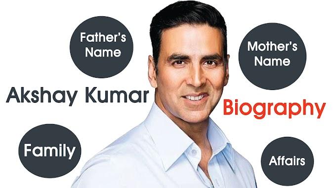 Akshay Kumar Biography,Father's Name,Mother's .etc