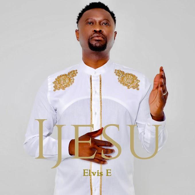Music: Elvis E - IJesu |@ElvisE_