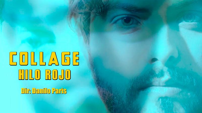 Collage - ¨Hilo Rojo¨ - Lyric Video - Director: Danilo Paris. Portal Del Vídeo Clip Cubano