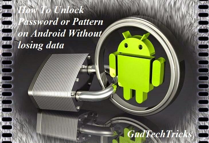 unlock-your-android-phone-without-losing-data-if-you-forgot-lock-pattern