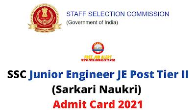Sarkari Exam: SSC Junior Engineer JE Post Tier II (Sarkari Naukri) Admit Card 2021