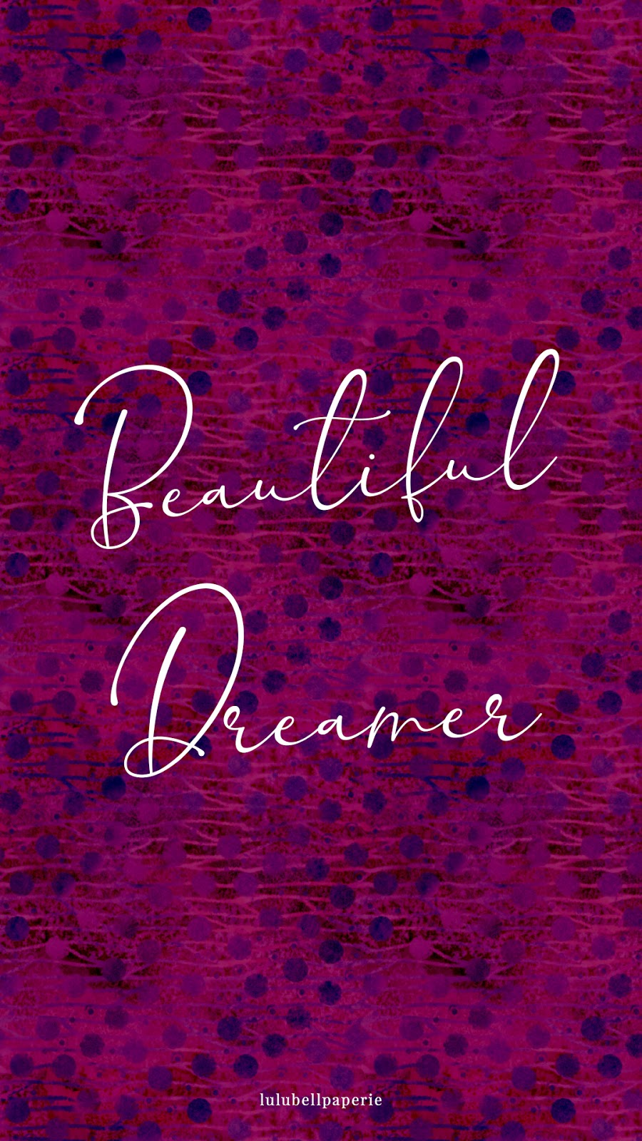 Free Beautiful Dreamer Typography Smartphone Wallpaper Screensaver Background