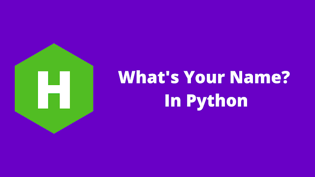 HackerRank What's Your Name? in python problem solution