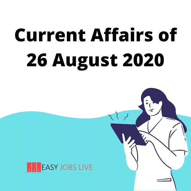 Current Affairs of 26 August 2020 | Current Affairs in India