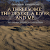 Threesome: a desert, a river and me