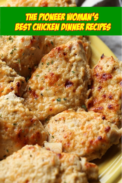 #The #Pioneer #Woman's #Best #Chicken #Dinner #Recipes