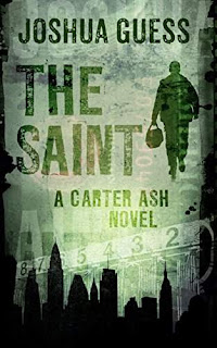 The Saint (Carter Ash Book 1) by Joshua Guess