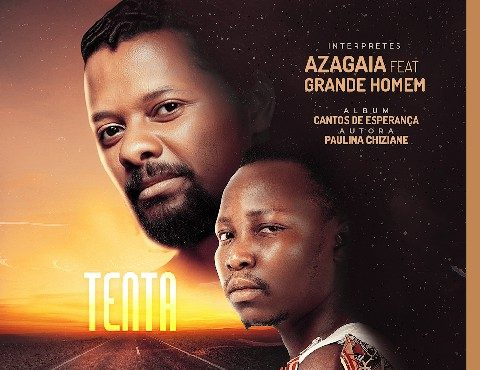 DOWNLOAD MP3: Azagaia – Tenta (feat. Grande Homem) 2020