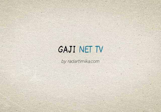 Gaji Karyawan Net TV