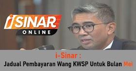 i-Sinar : Jadual Pembayaran Wang KWSP Pada Bulan Mei 2021