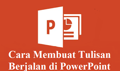 Cara Membuat Tulisan Berjalan di PowerPoint