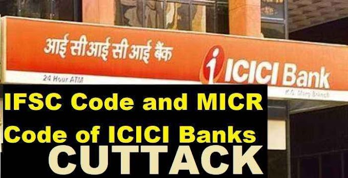 IFSC and MICR Code of ICICI Banks Branches in Cuttack