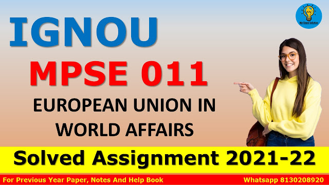 MPSE 011 EUROPEAN UNION IN WORLD AFFAIRS Solved Assignment 2021-22