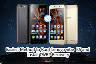 Easiest Method to Root Lenovo vibe  K5/K5 Plus and install TWRP Recovery