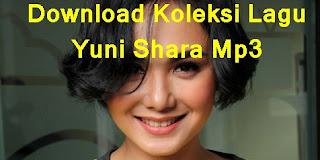 Download Koleksi Lagu Yuni Shara Mp3