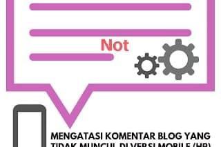 Cara Mengatasi Kolom Komentar Blog Tidak Tampil Di Versi Mobile