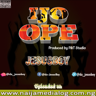 Download Ijo Ope music by JesusBoy