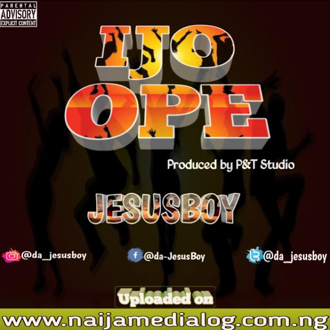 [Music] JesusBoy - Ijo Ope