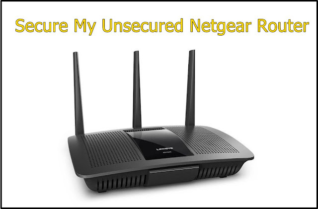 Secure My Unsecured Netgear Router