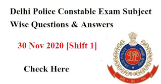Delhi Police Constable Exam Subject Wise Questions & Answers- 30 Nov 2020 [Shift 1]