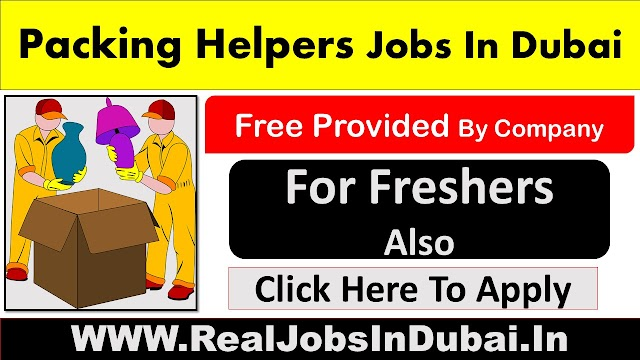 Helpers Jobs In Dubai - UAE 2020