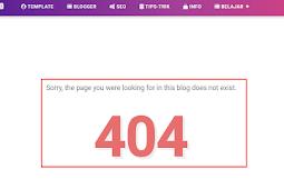 Cara Benar Menambahkan Custom Error 404 di Blogger