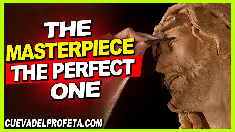 The Masterpiece the perfect One - William Marrion Branham