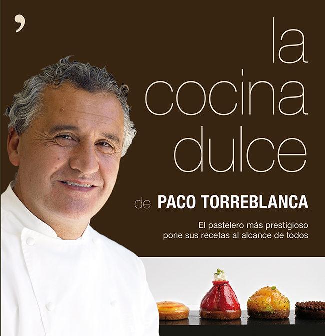 La cocina dulce de paco torreblanca a gusto con tu paladar - Cocina con paco ...