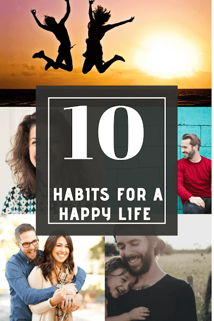 Top 10 Habits For A Happy Life MOMENTS OF POSITIVITY