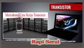 Memahami Cara Kerja Transistor