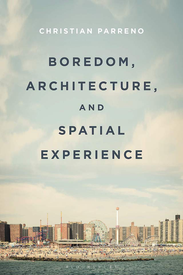 Boredom, Architecture, and Spatial Experience